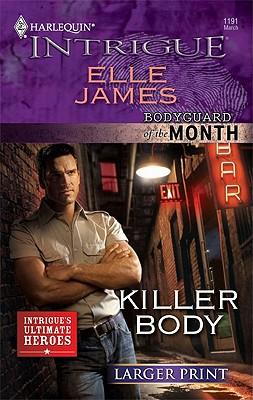 Killer Body (Harlequin Intrigue (Larger Print)), Elle James