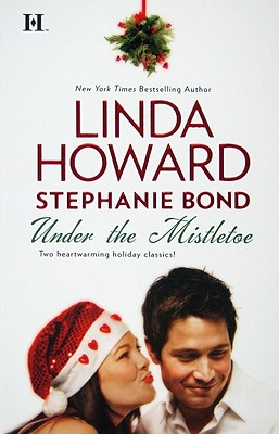 Under the Mistletoe: Bluebird Winter Naughty or Nice?, LINDA HOWARD, STEPHANIE BOND