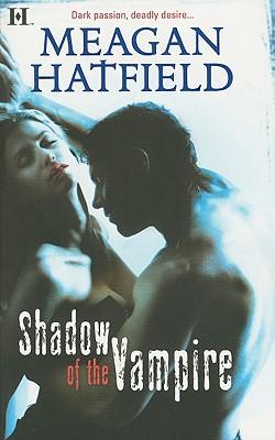 Shadow of the Vampire (Hqn), Meagan Hatfield