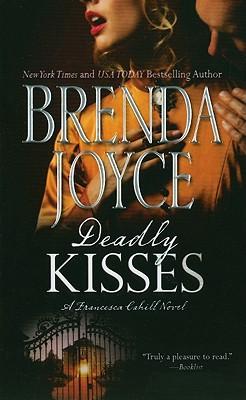 Deadly Kisses (A Francesca Cahill Novel), Brenda Joyce