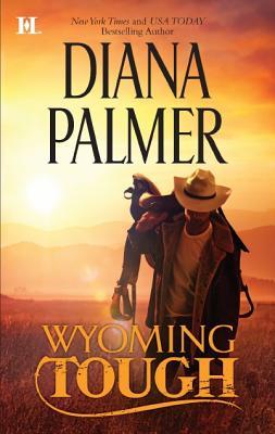 Wyoming Tough (Hqn), Diana Palmer