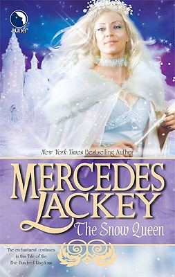 The Snow Queen (Tales of the Five Hundred Kingdoms, Book 4), Mercedes Lackey