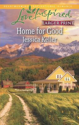 Home for Good (Love Inspired Large Print), Jessica Keller