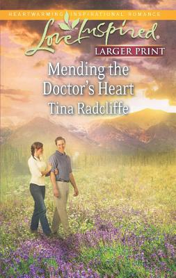Mending the Doctor's Heart (Love Inspired (Large Print)), Radcliffe, Tina