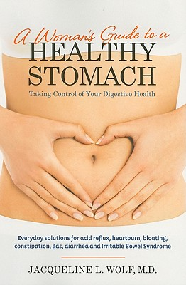 Image for WOMAN'S GUIDE TO A HEALTHY STOMACH TAKING CONTROL OF YOUR DIGESTIVE HEALTH