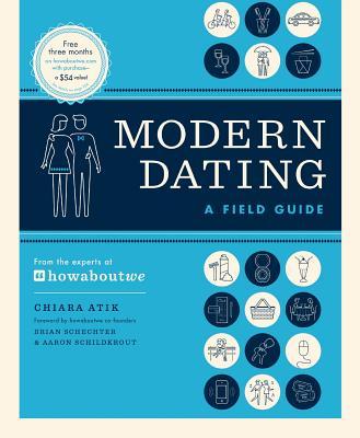 MODERN DATING : A FIELD GUIDE, CHIARA ATIK