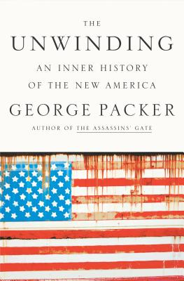 Image for The Unwinding: An Inner History of the New America  **SIGNED & DATED, 1st Edition /1st Printing + Photo**