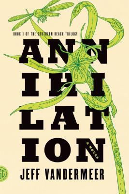 ANNIHILATION (SOUTHERN REACH, NO 1), VANDERMEER, JEFF