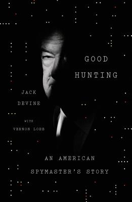 Image for Good Hunting: An American Spymaster's Story
