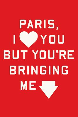 Image for Paris, I Love You but You're Bringing Me Down