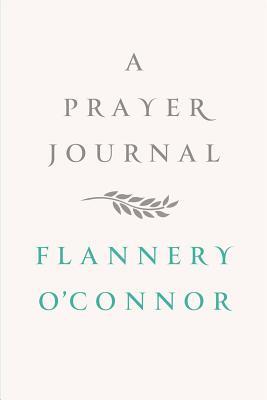 A Prayer Journal, O'Connor, Flannery