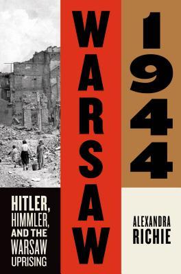 Image for Warsaw 1944: Hitler, Himmler, and the Warsaw Uprising