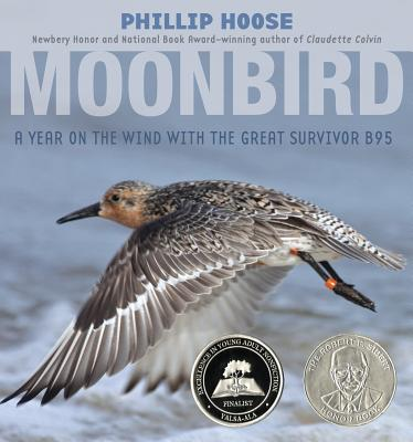 Image for Moonbird: A Year on the Wind with the Great Survivor B95 (Robert F. Sibert Informational Book Honor (Awards))