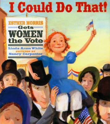 Image for I Could Do That! Esther Morris Gets Women the Vote
