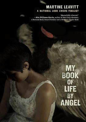 My Book of Life by Angel, Martine Leavitt