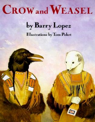 Crow and Weasel, Lopez, Barry