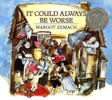 It Could Always Be Worse: A Yiddish Folk Tale (Michael Di Capua Books), Zemach, Margot