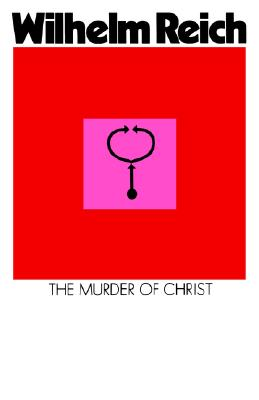 Image for The Murder of Christ, Volume One of The Emotional Plague of Mankind