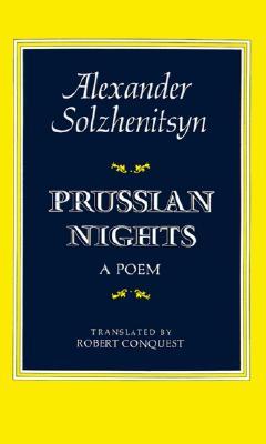 Prussian Nights: A Poem, Aleksandr Solzhenitsyn