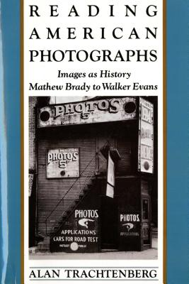 Image for Reading American Photographs: Images As History, Mathew Brady to Walker Evans