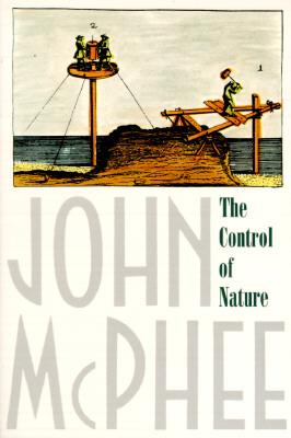 The Control of Nature, McPhee, John