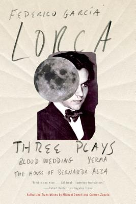 Three Plays: Blood Wedding; Yerma; The House of Bernarda Alba, Garci�a Lorca, Federico