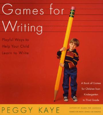 Image for Games for Writing: Playful Ways to Help Your Child Learn to Write