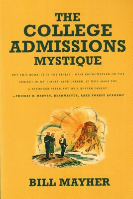 The College Admissions Mystique, Mayher, Bill