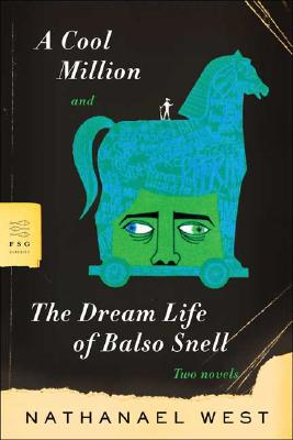 A Cool Million And The Dream Life of Balso Snell, West, Nathanael
