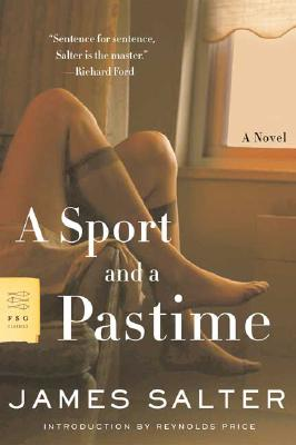 A Sport and a Pastime: A Novel, Salter, James