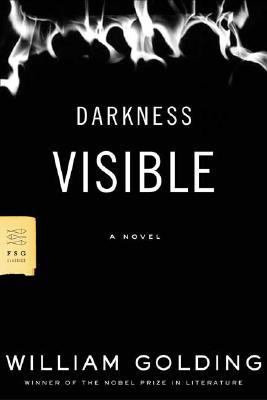 Darkness Visible: A Novel (FSG Classics), Golding, William