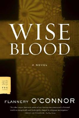 Wise Blood: A Novel (FSG Classics), O'Connor, Flannery