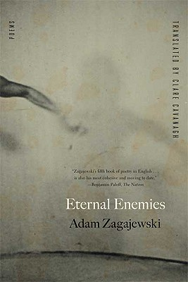 Eternal Enemies: Poems, ADAM ZAGAJEWSKI