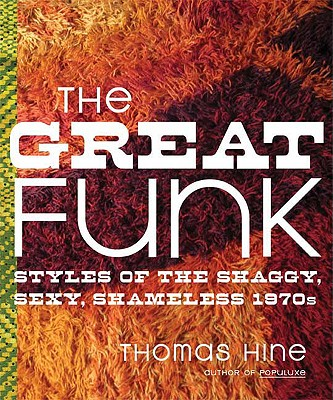 Image for Great Funk: Styles of the Shaggy, Sexy, Shameless 1970s