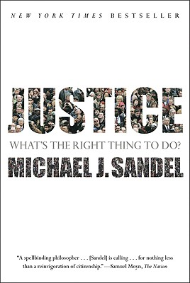 JUSTICE: WHAT'S THE RIGHT THING TO DO?, SANDEL, MICHAEL J.
