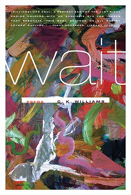 Wait: Poems, C. K. Williams