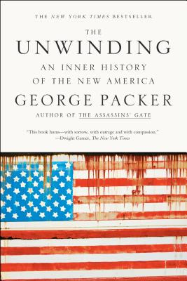 UNWINDING: AN INNER HISTORY OF THE NEW AMERICA, PACKER, GEORGE