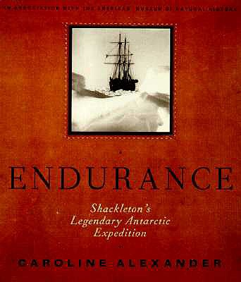 ENDURANCE SHACKLETON'S LEGENDARY ANTARCTIC EXPEDTION, ALEXANDER, CAROLINE