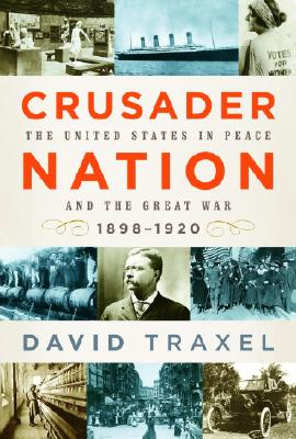 Image for Crusader Nation: The United States in Peace and the Great War, 1898-1920