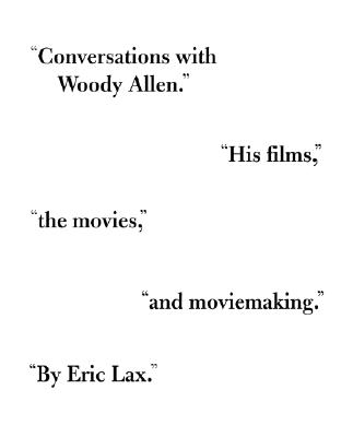 CONVERSATIONS WITH WOODY ALLEN : HIS FIL, ERIC LAX
