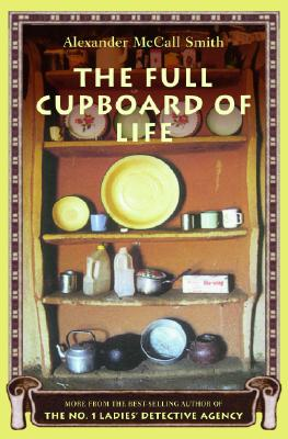 The Full Cupboard of Life (No. 1 Ladies' Detective Agency, Book 5), Alexander McCall Smith