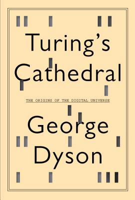 Image for Turing's Cathedral: The Origins of the Digital Universe  **SIGNED 1st Ed /1st Printing +Photo**