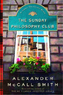 The Sunday Philosophy Club : An Isabel Dalhousie Mystery, Alexander McCall Smith