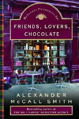 Friends, Lovers, Chocolate: An Isabel Dalhousie Mystery (Isabel Dalhousie Mysteries), Alexander Mccall Smith