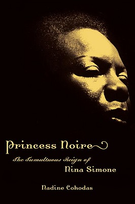 Image for PRINCESS NOIRE THE TUMULTUOUS REIGN OF NINA SIMONE