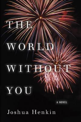 Image for WORLD WITHOUT YOU, THE A NOVEL