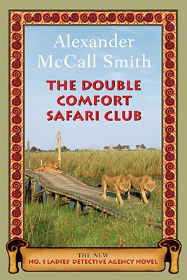 Image for The Double Comfort Safari Club: The New No. 1 Ladies' Detective Agency Novel