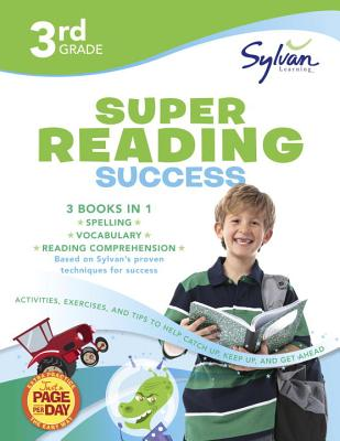 3rd Grade Super Reading Success: Activities, Exercises, and Tips to Help Catch Up, Keep Up, and Get Ahead (Sylvan Language Arts Super Workbooks), Sylvan Learning