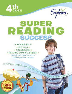 4th Grade Super Reading Success: Activities, Exercises, and Tips to Help Catch Up, Keep Up, and Get Ahead (Sylvan Language Arts Super Workbooks), Sylvan Learning