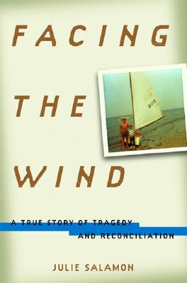 Image for Facing the Wind: a True Story of Tragedy and Reconciliation